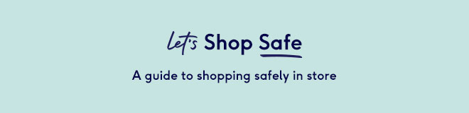 Let's shop safe. A guide to in store safety measures
