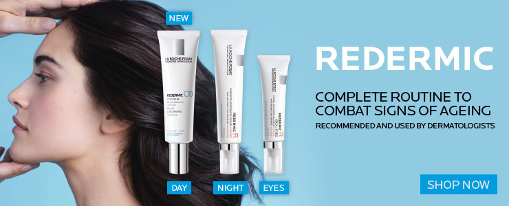 La Roche posay Redermic, a complete routine to combat ageing