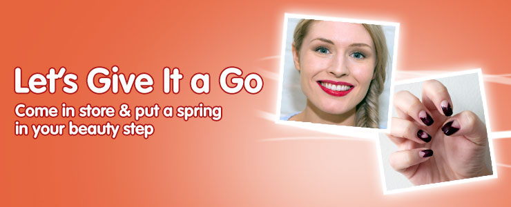 Let's Give It A Go - Come in store and put a beauty spring in your step