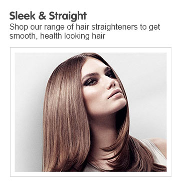 Sleek and Straight - shop our range of hair straighteners to get smooth, healthy looking hair