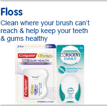 Floss. Clean where your brush can't reach and help keep your teeth and gums healthy